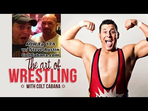 Steve Austin - Art of Wrestling Ep 174 w/ Colt Cabana