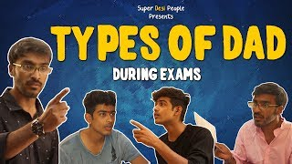 Super Desi People - | Types Of Dad During Exams
