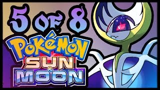 My Experience With Pokémon Sun and Moon! Pt. 5 (Let's Play Compilation)