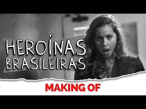 MAKING OF - HEROÍNAS BRASILEIRAS Vídeos de zueiras e brincadeiras: zuera, video clips, brincadeiras, pegadinhas, lançamentos, vídeos, sustos