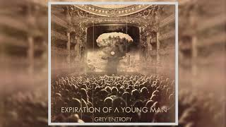 Expiration Of a Young Man - Grey Entropy [Full Album]