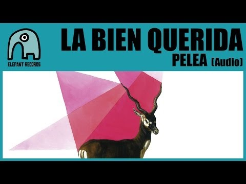 Thumbnail of video LA BIEN QUERIDA - Pelea [AUDIO]