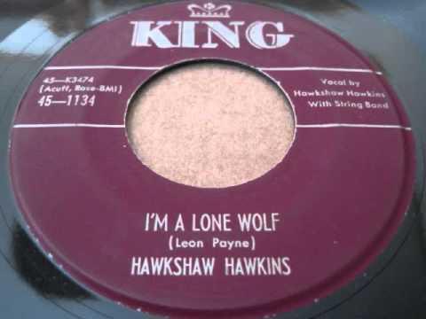 Hawkshaw Hawkins - Im A Lone Wolf
