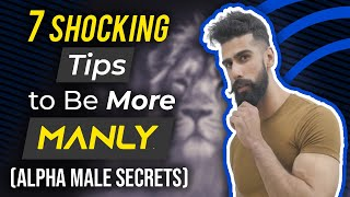 7 Tips To Be More MANLY and ATTRACTIVE | How To Be ALPHA and MASCULINE | Alpha Male Tips