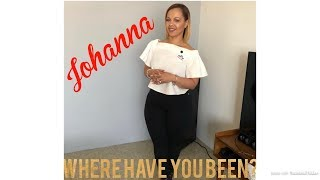 UPDATE- Johanna Where have you been???