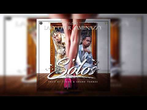 Solos - Lary Over x Amenazzy (Audio Oficial)