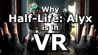 Why Half-Life Alyx is in VR