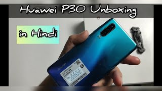 Huawei P30 Unboxing in Hindi