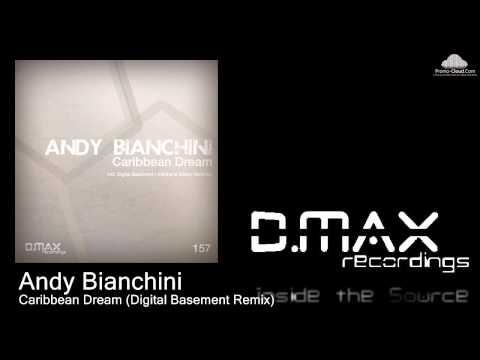 Andy Bianchini - Caribbean Dream (Digital Basement Remix)