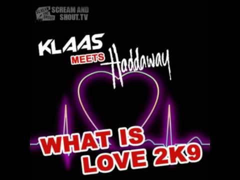 Klaas Meets Haddaway - What Is Love 2K9 (Klaas Club Mix)
