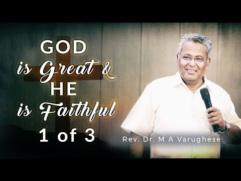 Rev. Dr. M A Varughese || God is great and He is faithful || 28.10.2018