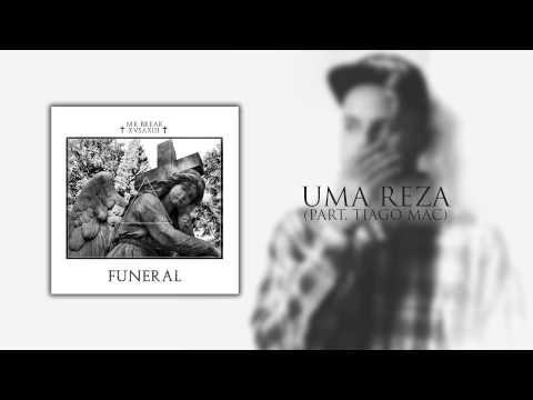 Mr Break - Uma Reza part. Tiago Mac (Prod. F2L)