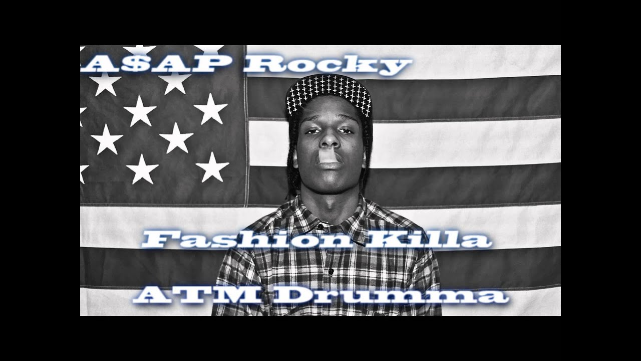 Asap Rocky Fashion Killa Remix ASAP Rocky Fashion Killa