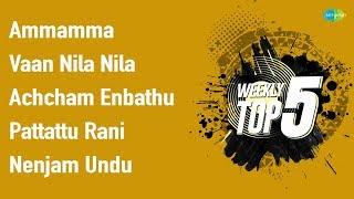 Weekly Top 5   Ammamma   Vaan Nila Nila   Achcham Enbathu   Pattattu Rani   Nenjam Undu   Tamil   HD