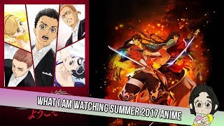 What Am I Watching (Summer 2017 Anime)