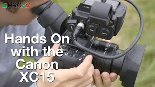 Canon XC15 - Hands On Review