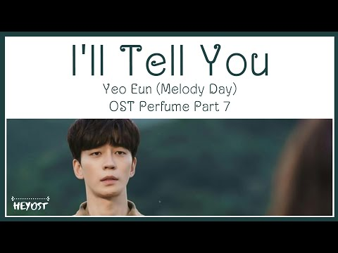 Download Yeo Eun Melody Day - I'll Tell You OST Perfume Part 7   s Mp4 baru