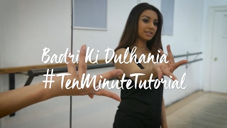 Badri Ki Dulhania I Ten Minute Bollywood Dance Tutorial by @Nileeka