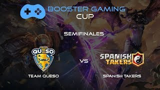 🔴 TEAM QUESO vs SPANISH TAKERS l BOOSTER GAMING [SEMIFINAL] l Arena of Valor Competitivo