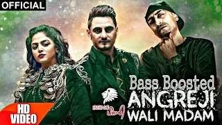 Angreji Wali Madam (Bass Boosted) - Kulwinder Billa & Shipra Ft Wamiqa Gabbi | New Punjabi Song 2017