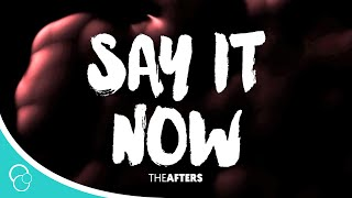 Watch Afters Say It Now video