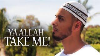 YA ALLAH TAKE ME – Ali Banat