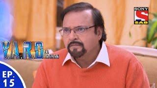 Y.A.R.O Ka Tashan - यारों का टशन - Episode 15 - 15th August, 2016