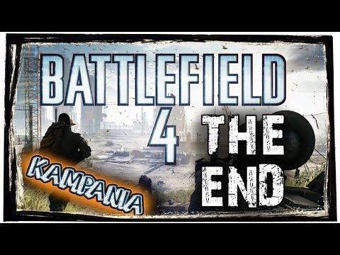 Battlefield 4 #11 THE END / KONIEC Kampani - Single Player