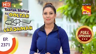 Taarak Mehta Ka Ooltah Chashmah - Ep 2371 - Full Episode - 1st January, 2018