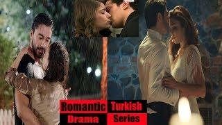 Top 10 Most Romantic Turkish Drama Series 2018 | Best Turkish Romantic Series