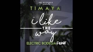 I Like The Way (Electric Bodega Remix) - Timaya | Official Timaya