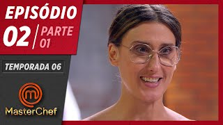 MASTERCHEF BRASIL (31/03/2019)   PARTE 1   EP 02   TEMP 06