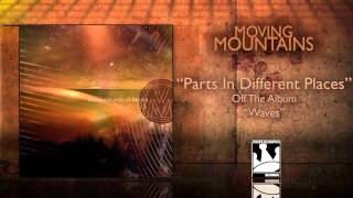 Watch Moving Mountains Parts In Different Places video