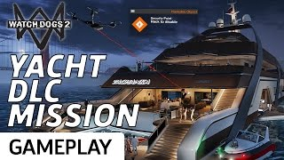 Watch Dogs 2 DLC Yacht Mission Gameplay
