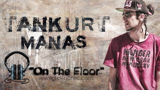 Tankurt Manas | On The Floor - Türkçe Rap 2016