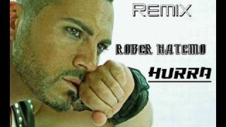 Rober Hatemo - Hurra (Serd-are Dogan Remix)
