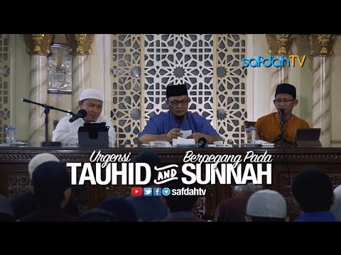 Daurah Islamiyah: Urgensi Tauhid dan Memegang Sunnah - Ust. Sofyan C. Ruray & Ust. Badru Salam, Lc
