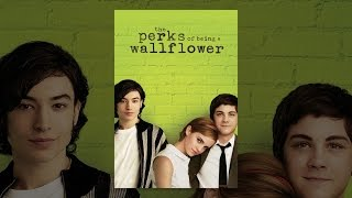 The Perks of Being a Wallflower - The Perks Of Being A Wallflower
