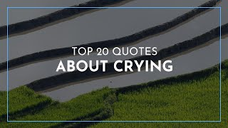 Top 20 Quotes about Crying / Heartbreak Quotes / Quotes for children