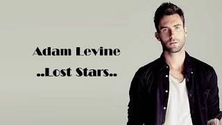 Adam Levine - Lost Stars | Lyrics Songs