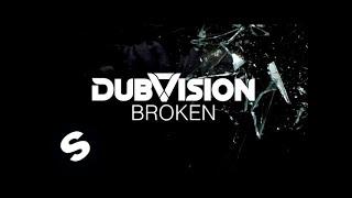 DubVision - Broken