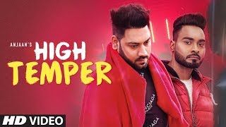 High Temper: Anjaan (Full Song) Jaymeet | Vicky Gill | Latest Songs 2019