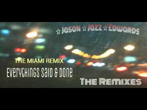 Everythings said & done (miami remix)