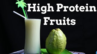 Top 10 High Protein Fruits  ||  Protein Rich Fruits  ||  Best Fruits Rich in Proteins