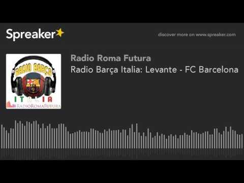 Radio Barça Italia: Levante - FC Barcelona (part 12 di 14)
