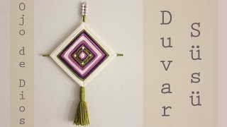 DIY | Duvar Süsü | Wall Decor - Ojo de Dios