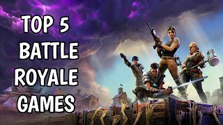 🔥TOP 5 BATTLE ROYALE GAMES 🔥