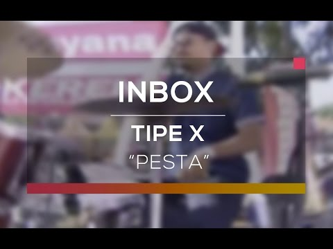 download lagu Tipe X - Pesta Live On Inbox gratis