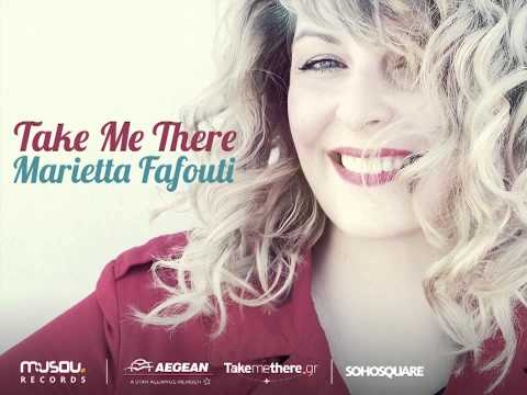 Marietta Fafouti - Take me there