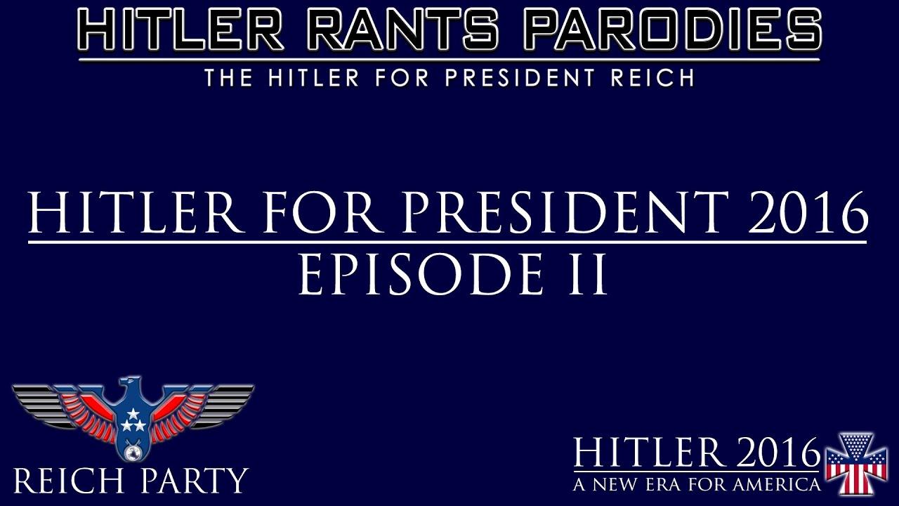 Hitler for President 2016: Episode II